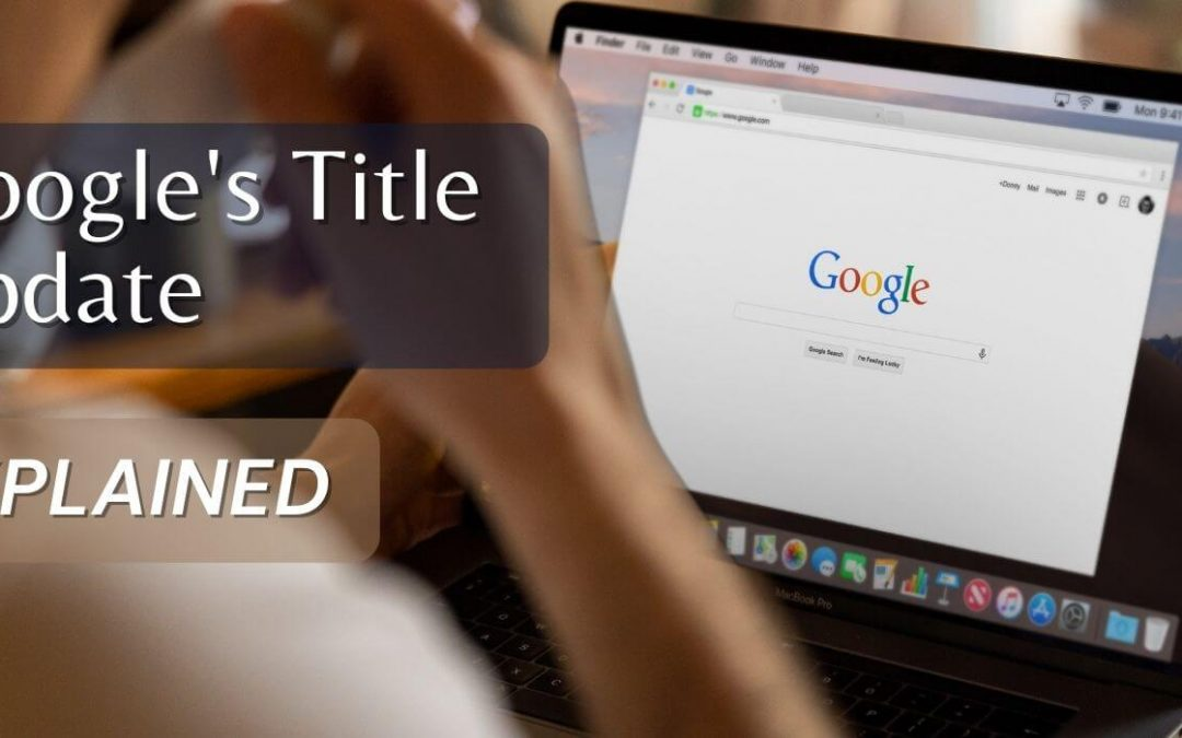 Google's new page title update: Explained